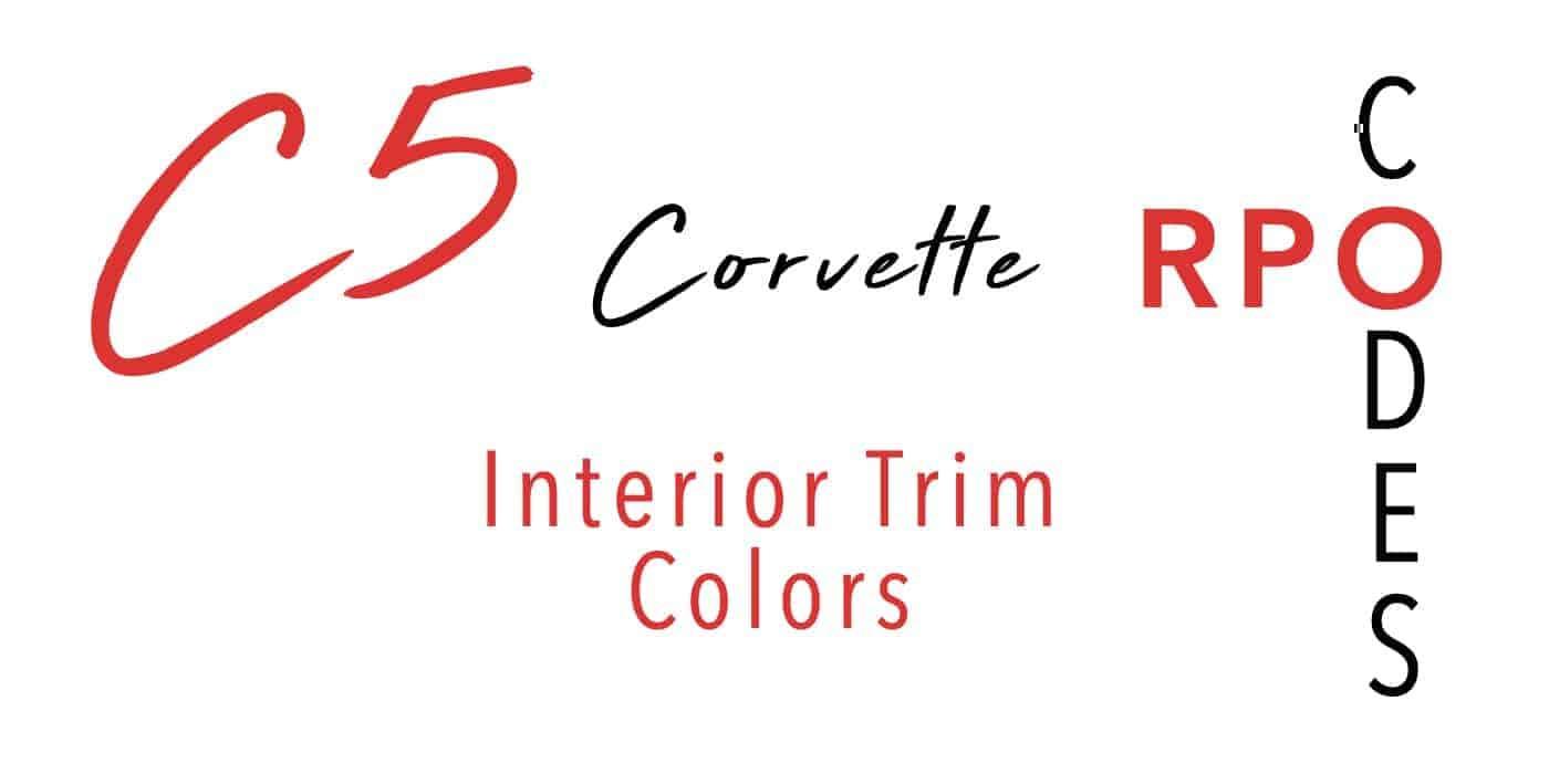 C5 Interior Trim Color Regular Production Option (RPO) Codes
