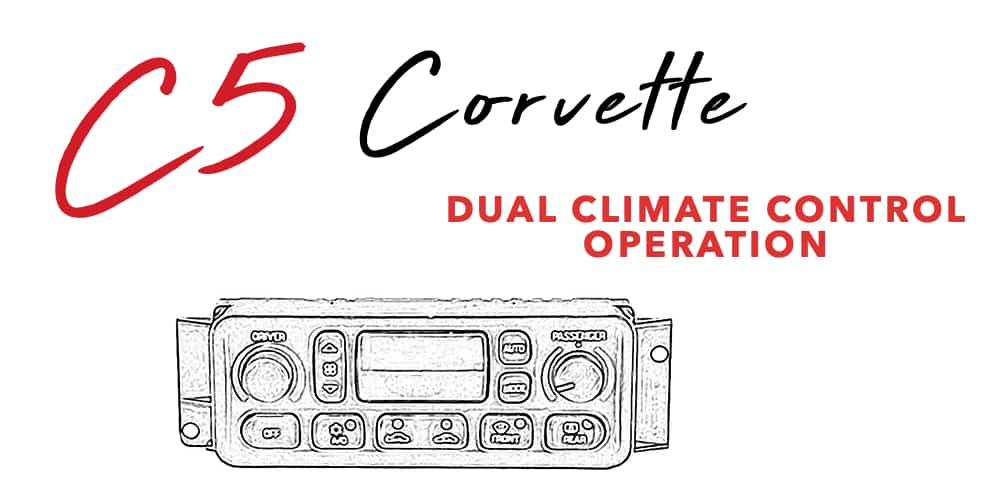 C5 Corvette Dual Climate Control Operation