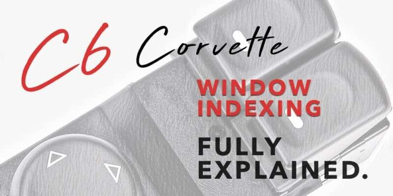 C6 Corvette Window Indexing Guide
